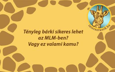 Tényleg bárki sikeres lehet az MLM-ben?