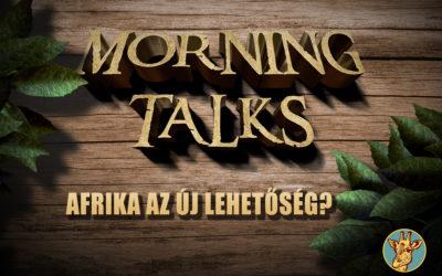 Morning Talks – Afrika az új lehetőségek hazája?