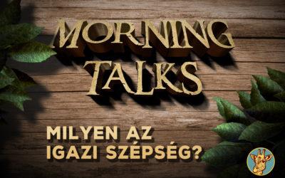Morning Talks – Milyen is az igazi szépség
